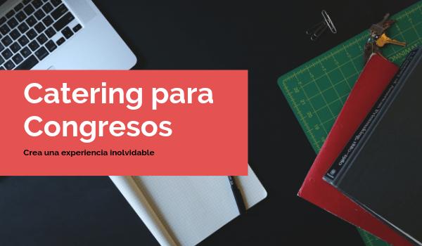 Organización y catering congresos Madrid