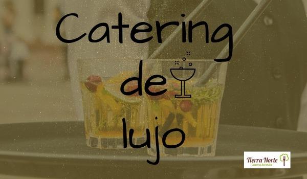 Catering de lujo Madrid y Asturias