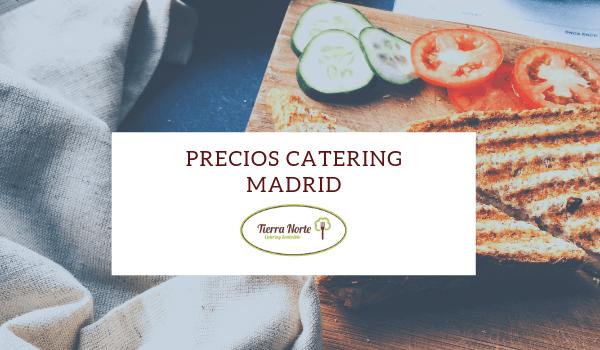 ➤ Precios de catering en Madrid